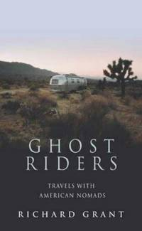 Ghost Riders.Travels with American Nomads