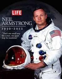 image of Life: Neil Armstrong 1930-2012 (Life (Life Books))