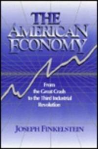 The American Economy - from the Great Crash to the Third Industrial Revolution