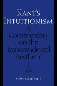 Kant's Intuitionism: Commentary on the Transcendental Aesthetic (Toronto Studies in Philosophy)