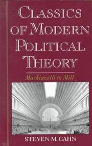 Classics of Modern Political Theory: Machiavelli to Mill