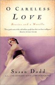 O Careless Love: Stories and a Novella by  Susan Dodd - Paperback - Reprint - 2002-03-26 - from Ebooksweb COM LLC and Biblio.co.uk