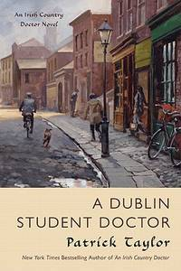 A Dublin Student Doctor by  Patrick Taylor - First Edition - 2011 - from Inside the Covers and Biblio.com