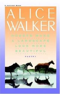 Horses Make a Landscape Look More Beautiful by  Alice Walker - Paperback - Edition Unstated - 1986 - from A2zbooks (SKU: ABE424669502)