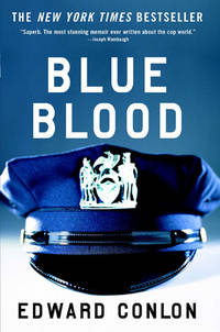 Blue Blood by  Edward Conlon - Paperback - First Edition - 2005 - from skylarkerbooks and Biblio.com