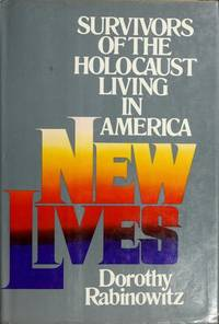 New Lives: Survivors of the Holocaust Living in America
