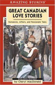 Great Canadian Love Stories: Romances, Affairs, and Passionate Tales