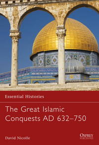 The Great Islamic Conquests Ad 632750