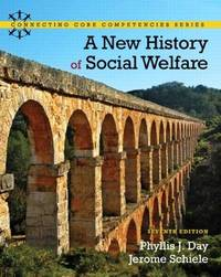 A New History of Social Welfare (7th Edition) (Connecting Core Competencies)