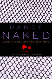 DANCE NAKED: A Guide to Releasing Your Inner Hottie