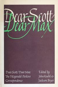 image of Dear Scott/Dear Max: The Fitzgerald-Perkins Correspondence