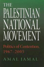 THE PALESTINIAN NATIONAL MOVEMENT: POLITICS OF CONTENTION, 1967-2005  (INDIANA SERIES IN MIDDLE EAST STUDIES)