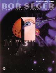 Bob Seger & The Silver Bullet Band -- It's a Mystery: Piano/Vocal/Chords by Bob Seger; The Silver Bullet Band - 1997-01-01 - from Ergodebooks (SKU: SONG1576238733)