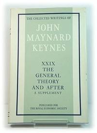 image of General Theory and After: v. 29: A Supplement (Collected works of Keynes)
