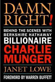 Damn Right! Behind teh Scenes with Berkshire Hathaway Billionaire Charlie Munger (Singed by...