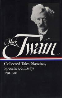 Mark Twain:   Collected Tales, Sketches, Speeches, and Essays 1891-1910 by  Mark Twain - Hardcover - 1992 - from B-Line Books and Biblio.co.uk
