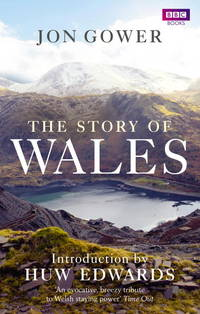 The Story of Wales by Gower, Jon
