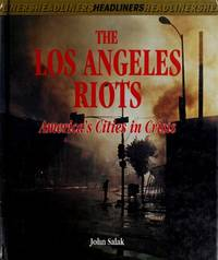 The Los Angeles Riots : America's Cities in Crisis (Headliners Ser.)