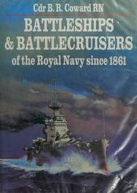 Battleships and Battlecruisers of the Royal Navy Since 1861