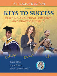 Keys to Success: Building Analytical, Creative, and Practical Skills, 6th Edition
