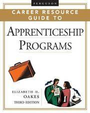 Ferguson Career Resource Guide to Apprenticeship Programs (Ferguson Career Resource Guide)...