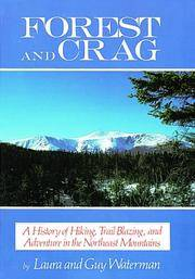 Forest & Crag: A History of Hiking, Trail Blazing, and Adventure in the Northeast Mountains