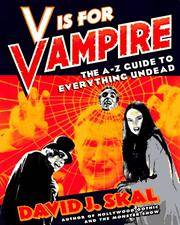 V is for Vampire : The A-Z Guide to Everything Undead