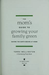 MOMS GUIDE TO GROWING YOUR FAMILY GREEN: Saving The Earth Begins At Home