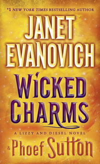 Wicked Charms: A Lizzy and Diesel Novel (Lizzy and Diesel Novels)