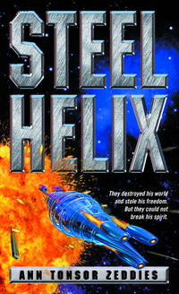 Steel Helix by  Ann Tonsor Zeddies - Paperback - First Edition - 2003 - from Zardoz Books (SKU: 29309)