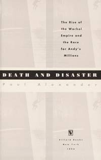 Death and disaster; the rise of the Warhol empire and the race for  Andy's millions