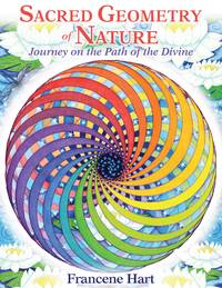 SACRED GEOMETRY OF NATURE: Journey On The Path Of The Divine (H)