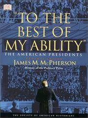 """""""To the Best of My Ability"""" : The American Presidents"""