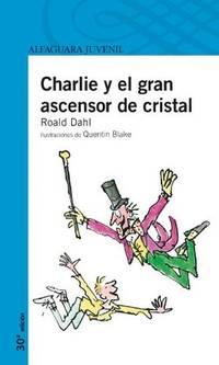 Charlie y el Gran Ascensor de cristal (Charlie and the Great Glass Elevator) (Spanish Edition)