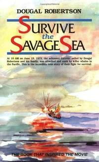 Survive the Savage Sea (Sailing Classics) by Robertson, Dougal