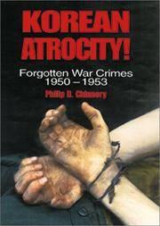 Korean Atrocity!: Forgotten War Crimes, 1950-1953