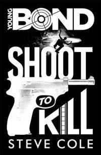 YOUNG BOND: SHOOT TO KILL.