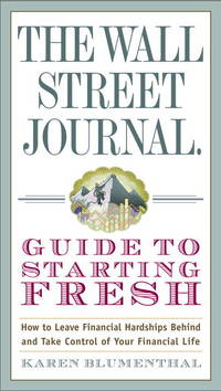 The Wall Street Journal Guide to Starting Fresh: How to Leave Financial Hardships Behind and Take...