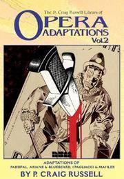 The P. Craig Russell Library of Opera Adaptations: Vol. 2: Adaptations of Parsifal, Ariane &...