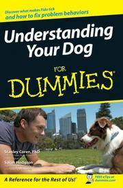 Understanding Your Dog For Dummies (For Dummies (Pets))