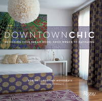 Downtown Chic: Designing Your Dream Home: From Wreck to Ravishing by  Cortney  Robert; Novogratz - Hardcover - from Lyric Vibes and Biblio.com