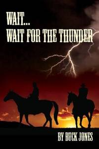 Wait. . .Wait for the Thunder
