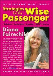 STRATEGIES FOR THE WISE PASSENGER: Turbulence, Terrorism, Streaking, Cardiac Arrest, Too Tall