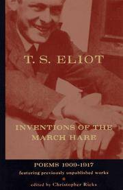 T.S. Eliot Inventions of the March Hare: Poems, 1909-1917