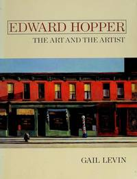 Edward Hopper : The Art and the Artist by  Gail Levin - First Printing of the First Edition - 1980 - from About Books (SKU: 012139)