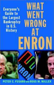 What Went Wrong at ENRON...everyone's Guide to the Largest Bankruptcy in U.S.History
