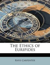 The Ethics Of Euripides