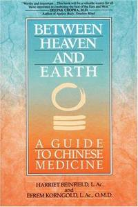 image of Between Heaven and Earth: A Guide to Chinese Medicine