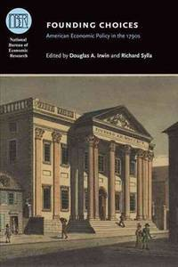 Founding Choices: American Economic Policy in the 1790s