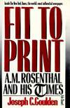 image of Fit to Print: A.M. Rosenthal and His Times